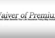 Waiver of Premium and Other Benefits Your Life Insurance Polic
